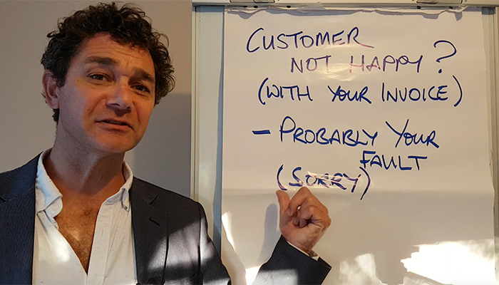 If Your Customer Is Unhappy With Your Invoice – It's Your Fault! (Sorry)