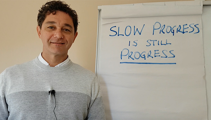Slow Progress is Still Progress – don't give up too soon