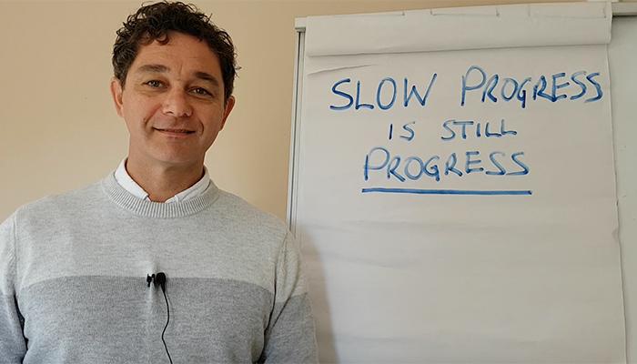 Slow Progress is Still Progress – don't give up too soon
